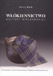 Okładka książki Włókiennictwo kultury wielbarskiej Jerzy Maik