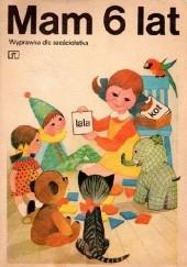 Okładka książki Mam 6 lat. Wyprawka dla sześciolatka Ewa Przyłubska,Feliks Przyłubski