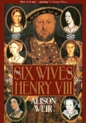 Okładka książki The six wives of Henry VIII Alison Weir