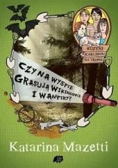 Okładka książki Czy na wyspie grasują wikingowie i wampiry Katarina Mazetti