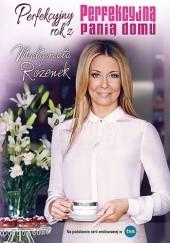 Okładka książki Perfekcyjny rok z Perfekcyjną panią domu Małgorzata Rozenek-Majdan