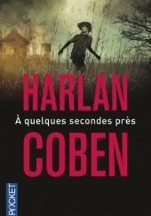 Okładka książki À quelques secondes près Harlan Coben