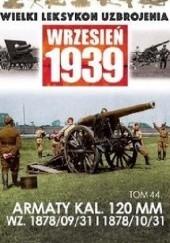 Okładka książki Armaty kal. 120 mm wz. 1878/09/31 i 1878/10/31 Paweł Janicki,Jędrzej Korbal