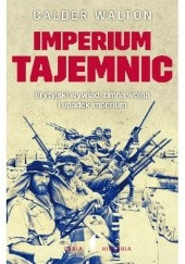 Okładka książki Imperium tajemnic. Brytyjski wywiad, zimna wojna i upadek imperium Calder Walton