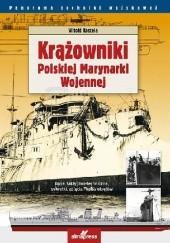 Okładka książki Krążowniki Polskiej Marynarki Wojennej Witold Koszela