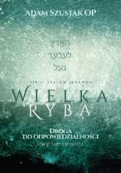 Okładka książki Wielka Ryba. Droga do odpowiedzialności. Lekcje Sary i Tobiasza. (Książka + CD) Adam Szustak OP