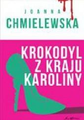 Okładka książki Krokodyl z Kraju Karoliny Joanna Chmielewska
