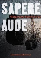 Okładka książki Sapere Aude Małgorzata Sambor-Cao