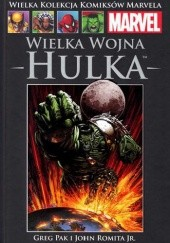 Okładka książki Wielka Wojna Hulka Greg Pak,John Romita Jr.