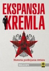Okładka książki Ekspansja Kremla. Historia podbijania świata Douglas Boyd