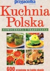 Okładka książki Kuchnia polska nowoczesna i tradycyjna. 600 przepisów na każdą okazję Zofia Miętkiewicz