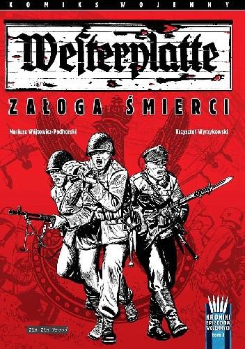 Okładka książki Westerplatte: Załoga śmierci (wyd. II) Krzysztof Wyrzykowski,Mariusz Wójtowicz-Podhorski