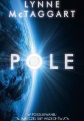 Okładka książki Pole. W poszukiwaniu tajemniczej siły wszechświata Lynne McTaggart
