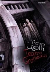 Okładka książki Teatro Grottesco Thomas Ligotti