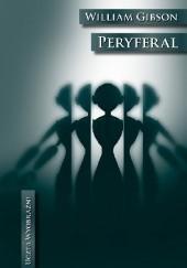 Okładka książki Peryferal William Gibson