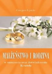 Okładka książki Małżeństwo i rodzina w nauczaniu oraz doświadczeniu Kościoła Grzegorz Łęcicki