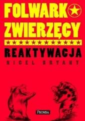 Okładka książki FOLWARK ZWIERZĘCY - REAKTYWACJA Nigel Bryant