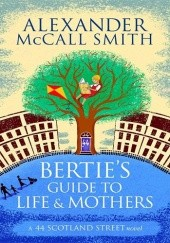 Okładka książki Bertie's Guide to Life and Mothers Alexander McCall Smith