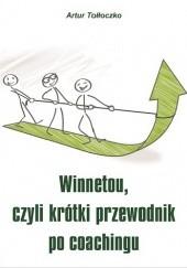 Okładka książki Winnetou czyli krótki przewodnik po coachingu Artur Tołłoczko