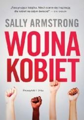 Okładka książki Wojna kobiet Sally Armstrong
