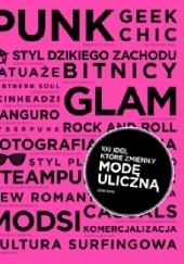 Okładka książki 100 idei, które zmieniły modę uliczną Josh Sims