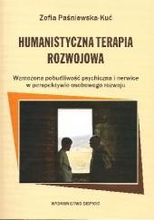 Okładka książki Humanistyczna terapia rozwojowa. Wzmożona pobudliwość psychiczna i nerwice w perspektywie osobowego rozwoju Zofia Paśniewska-Kuć