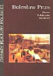 Okładka książki Bolesław Prus: pisarz, publicysta, myśliciel praca zbiorowa,Maria Woźniakiewicz-Dziadosz,Stanisław Fita