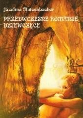 Okładka książki Przedwczesne romanse dziewczęce czyli dzieje życia wiedeńskiej dziwki przez nią samą opowiedziane Josephine Mutzenbacher