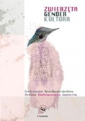 Okładka książki Zwierzęta, gender i kultura. Perspektywa ekologiczna, etyczna i krytyczna. praca zbiorowa