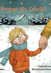 Okładka książki Prezent dla Cebulki Frida Nilsson