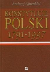 Okładka książki Konstytucje Polski 1791-1997 Andrzej Ajnenkiel