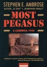 Most Pegasus 6 czerwca 1944 - Stephen E. Ambrose