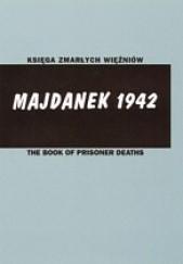 Okładka książki Księga zmarłych więźniów. Majdanek Janina Kiełboń