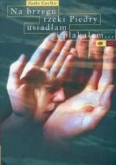 Okładka książki Na brzegu rzeki Piedry usiadłam i płakałam... Paulo Coelho