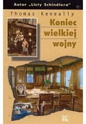 Okładka książki Koniec wielkiej wojny Thomas Keneally