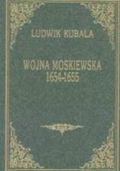 Okładka książki Szkice historyczne t.3 Wojna moskiewska 1654-1655 Ludwik Kubala