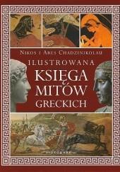 Okładka książki Ilustrowana księga mitów greckich Nikos Chadzinikolau,Ares Chadzinikolau