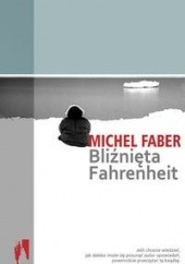 Okładka książki Bliźnięta Fahrenheit Michel Faber