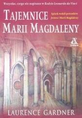 Okładka książki Tajemnice Marii Magdaleny Laurence Gardner