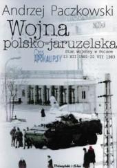 Okładka książki Wojna polsko-jaruzelska Andrzej Paczkowski