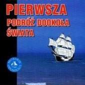 Okładka książki Pierwsza podróż dookoła świata (Płyta CD) /Morskie opowieści Andrzej Perepeczko