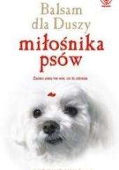 Okładka książki Balsam dla duszy miłośnika psów Jack Canfield,Marty Becker,Mark Victor Hansen