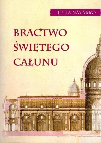 Okładka książki Bractwo świętego całunu Julia Navarro