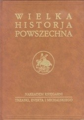 Okładka książki Wielka historia powszechna t.4/3 Jan Dąbrowski,Kazimierz Zakrzewski,Oskar Halecki,Tadeusz Manteuffel