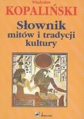 Okładka książki Słownik mitów i tradycji kultury Władysław Kopaliński