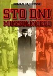 Okładka książki Sto dni Mussoliniego Roman Dąbrowski