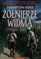 Okładka książki Żołnierze widma. Zapomniana historia jednej z najbardziej dramatycznych akcji w czasie II wojny światowej Hampton Sides