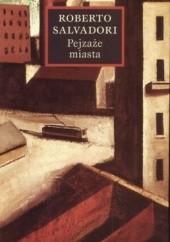 Okładka książki Pejzaże miasta Roberto Salvadori