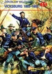 Okładka książki Vicksburg 1862-1863 Jarosław Wojtczak