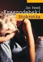 Okładka książki Stokrotka. Rok z życia narkomanki Jan Paweł Krasnodębski